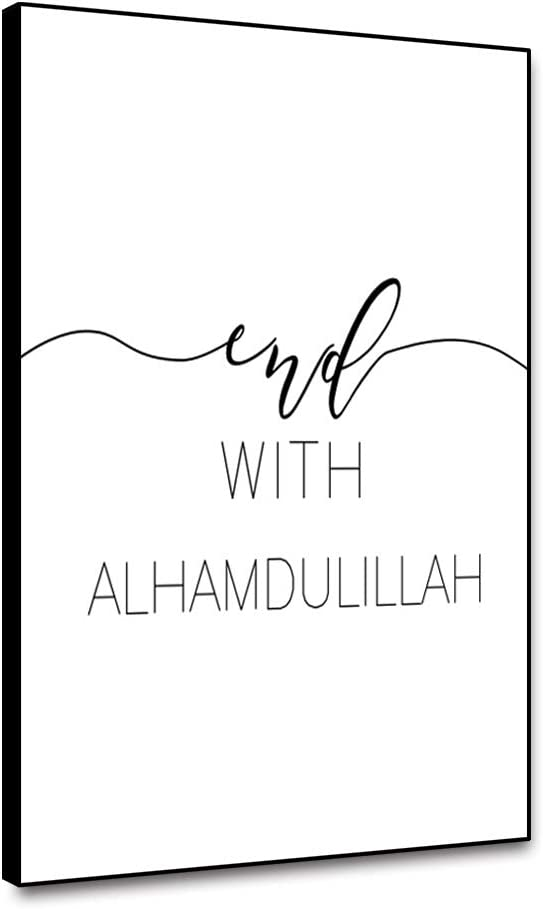 Renaiss 16x20 Inches Christian Room Decor End with Alhamdulillah Inspirational Quote Canvas Wall Art Positive Quote Black and White Minimalist Canvas Artwork for Bedroom Living Room Decor Unframed