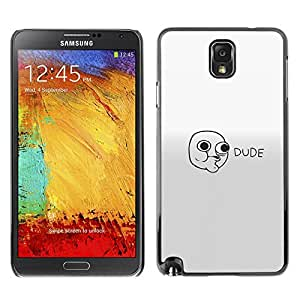 All Phone Most Case / Oferta Especial Duro Teléfono Inteligente PC Cáscara Funda Cubierta de proteccion Caso / Hard Case Samsung Note 3 N9000 // Dude Face - Lol Roll Wtf Meme