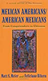 img - for Mexican Americans/American Mexicans: From Conquistadors to Chicanos (American Century) book / textbook / text book