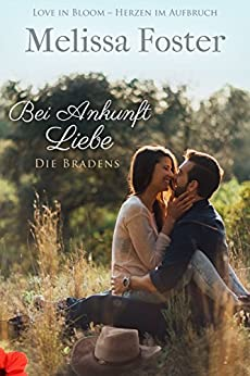 Bei Ankunft Liebe: Wes Braden (Die Bradens in Trusty, CO 2) (German Edition) by [Foster, Melissa]