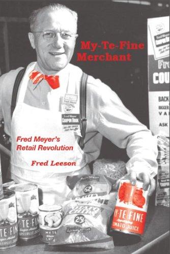 MY-TE-FINE MERCHANT: Fred Meyer's Retail Revolution (Safeway Store Gift Card)