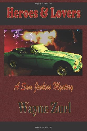 Book: Heroes & Lovers by Wayne Zurl
