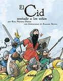 img - for El Cid contado a los ninos / El Cid for Children (Spanish Edition) book / textbook / text book