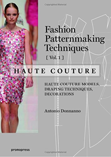 Fashion Patternmaking Techniques ? Haute couture [Vol 1] - Patternmaking For Fashion