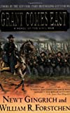 Grant Comes East: A Novel of the Civil War by Newt Gingrich (2005-06-01)