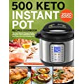 500 Keto Instant Pot Recipes Cookbook The Easy Electric Pressure Cooker Ketogenic Diet Cookbook To Reset Your Body And Live A Healthy Life