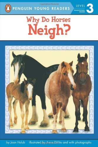 Why Do Horses Neigh? (Penguin Young Readers, Level 3) by Joan Holub (2003-01-27)