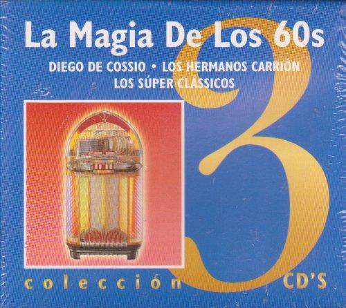 Los Hermanos Carrion, Los Super Clasicos. Diego Cossio - La Magia De Los 60s