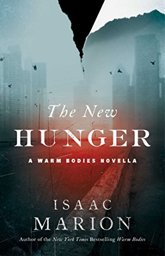 The New Hunger: A Warm Bodies Novella (The Warm Bodies Series)