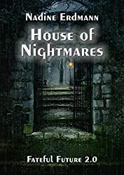 House of Nightmares (Fateful Future 2)