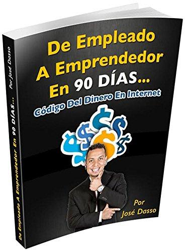 Descargar Libro De Empleado A Emprendedor En 90 Dias Jose Dasso