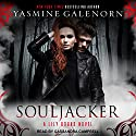 Souljacker: Lily Bound Series, Book 1 Audiobook by Yasmine Galenorn Narrated by Cassandra Campbell