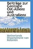 Beitrsge Zur Geologie Ost-Asiens und Australiens, Netherlands Departement Van Kolonidn, 1110202296