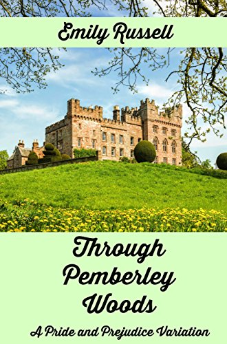 Through Pemberley Woods: A Pride and Prejudice Variation