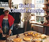 Food in Colonial America, Mark Thomas, 0516239368