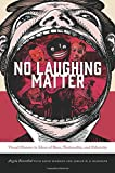 img - for No Laughing Matter: Visual Humor in Ideas of Race, Nationality, and Ethnicity (Interfaces: Studies in Visual Culture) book / textbook / text book