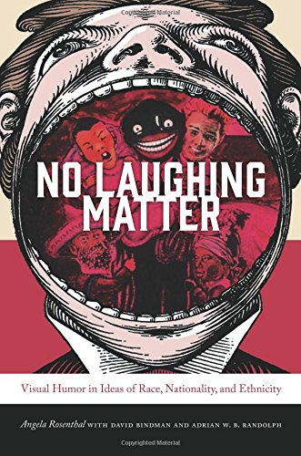 No Laughing Matter: Visual Humor in Ideas of Race, Nationality, and Ethnicity (Interfaces: Studies in Visual Culture)