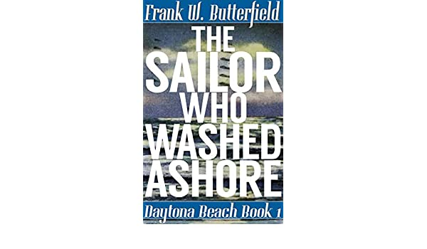 The Sailor Who Washed Ashore (Daytona Beach Book 1) eBook