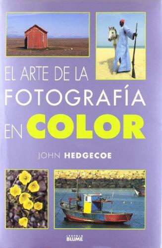 Descargar Libro Arte De La Fotografía En Color John Hedgecoe