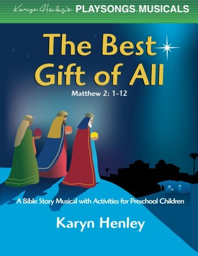 The Best Gift of All (PLAYSONGS Musicals) pdf epub