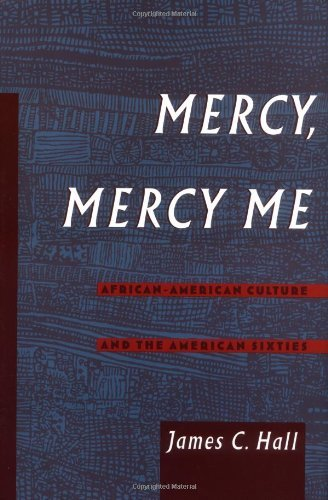 Download Mercy, Mercy Me: African-American Culture and the American Sixties (Race and American Culture) Pdf