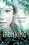 The Iron King (text only) Original edition by J. Kagawa