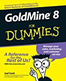 GoldMine 8 for Dummies, Joel Scott, 0764598341