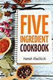 Easy Recipes in 5 Ingredients or Less!   Are you tired of complicated recipes with hard-to-find ingredients? Are you looking for delicious and easy recipes with only a few simple ingredients? Now you can create amazing, mouthwatering meals for fri...