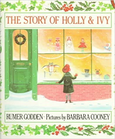 The Story of Holly and Ivy by Rumer Godden (1987-11-01)