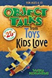 Object Talks from Toys Kids Love, Verna Kokmeyer, 0784716013