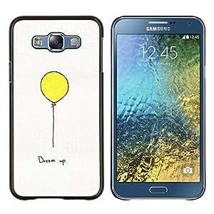 Stuss Case / Funda Carcasa protectora - Texto motivación inspiradora Globo Amarillo - Samsung Galaxy E7 E700