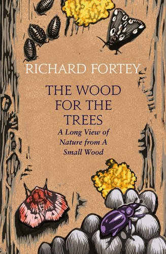 Richard Small Wood (The Wood for the Trees : The Long View of Nature From a Small Wood)