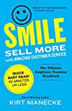 Smile: Sell More with Amazing Customer Service. The Essential 60-Minute Crash Course