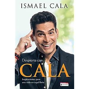 Despierta con Cala: Inspiraciones para una vida en equilibrio de Ismael Cala | Letras y Latte