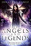 Of Angels and Legends (The Archangel Wars Book 4)
