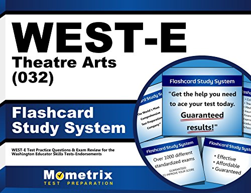 WEST-E Theatre Arts (032) Flashcard Study System: WEST-E Test Practice Questions & Exam Review for the Washington Educator Skills Tests-Endorsements (Cards)