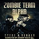 Zombie Team Alpha Audiobook by Steve R. Yeager Narrated by Johnny Mack