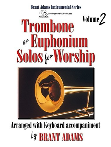 Trombone or Euphonium Solos for Worship, Vol. 2: Arranged with Keyboard (Worship Trombone)