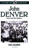 John Denver: Man for the World (Now You Know Bio's)