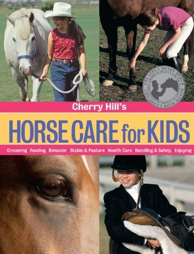 Cherry Hill's Horse Care for Kids: Grooming, Feeding, Behavior, Stable & Pasture, Health Care, Handling & Safety, Enjoying by Hill, Cherry(August 5, 2002) Paperback