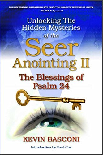 By Kevin Basconi Unlocking the Hidden Mysteries of the Seer Anointing II & The Blessings of Psalm 24 (1st First Edition) [Paperback]