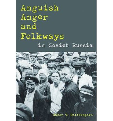Download [(Anguish, Anger, and Folkways in Soviet Russia)] [Author: Gabor T. Rittersporn] published on (November, 2014) pdf