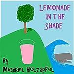 Lemonade in the Shade | Michael Holzapfel
