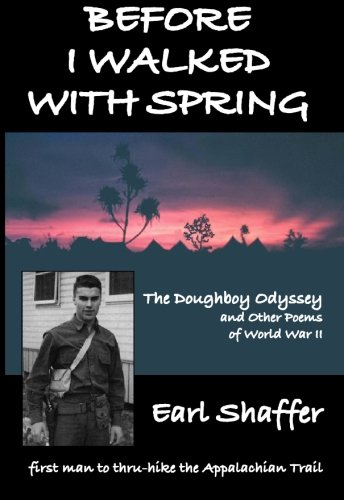 Download Before I Walked With Spring: The Doughboy Odyssey and Other Poems of World War II pdf epub