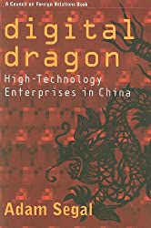 Digital Dragon: High-Technology Enterprises in China (Council on Foreign Relations Books (Cornell University))