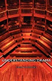 Understanding Drama, Cleanth Brooks, 1406774049