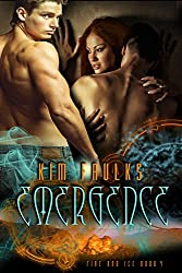 Emergence (The Fire and Ice Series Book 4)