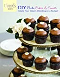 img - for DIY Bride: Cakes & Sweets: create your dream weding on a budget (Threads Selects) book / textbook / text book