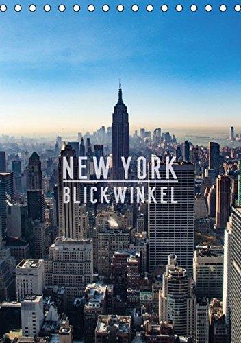 New York - Blickwinkel (Tischkalender 2016 DIN A5 hoch): New York: abhängig vom gewählten Blickwinkel eine Metropole der geordneten, beeindruckenden ... (Monatskalender, 14 Seiten ) (CALVENDO Orte)