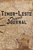 Timor-Leste Travel Journal: 6x9 Travel Notebook with prompts and Checklists perfect gift for your Trip to Timor-Leste for every Traveler